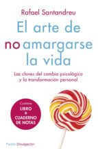 PACK EL ARTE DE NO AMARGARSE LA VIDA: LAS CLAVES DEL CAMBIO PSICOLOGICO Y LA TRANSFORMACION PERSONAL
