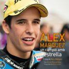 Àlex Márquez: Un campió amb estrella (FORA DE COL.LECCIO)