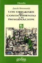 LOS ORIGENES DEL CONOCIMIENTO Y LA IMAGINACION