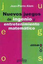 NUEVOS JUEGOS DE INGENIO Y ENTRETENIMIENTO MATEMATICO (2ª ED.)