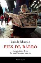 PIES DE BARRO: LA DECADENCIA DE LOS ESTADOS UNIDOS DE AMERICA