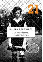 Lo improbable y otras novelas (DEBOLSILLO 21)