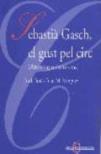 SEBASTIA GASCH, EL GUST PER CIRC ANTOLOGIA DE TEXTOS