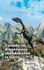 Cuando los dinosaurios abandonaron la tierra
