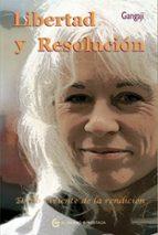 LIBERTAD Y RESOLUCION: EL FILO VIVIENTE DE LA RENDICION (3ª ED)