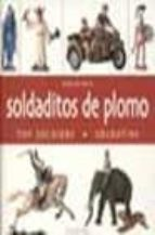 SOLDADITOS DE PLOMO= TOY SOLDIERS= SOLDATINI