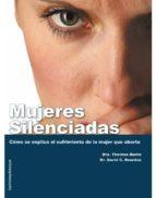 MUJERES SILENCIADAS. CÓMO SE EXPLICA EL SUFRIMIENTO DE LA MUJER QUE ABORTA (EBOOK)