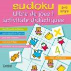 SUDOKU 5-6 ANYS (LLIBRE DE JOCS I ACTIVITATS DIDACTIQUES)
