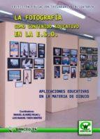 La fotografía como contenido educativo en la E.S.O.: Aplicaciones educativas en materia de dibujo (Educación Secundaria Obligatoria)