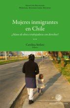 MUJERES INMIGRANTES EN CHILE (EBOOK)