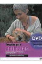 TERAPIAS PARA ANIMALES (LIBRO+DVD) TERAPIAS NATURALES PARA NUESTRAS MASCOTAS