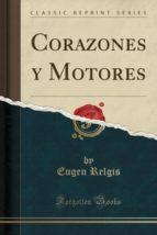Corazones y Motores (Classic Reprint)