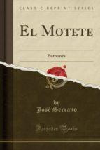 El Motete: Entremés (Classic Reprint)