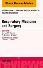 Respiratory Medicine and Surgery, An Issue of Veterinary Clinics of North America: Equine Practice, (The Clinics: Veterinary Medicine)