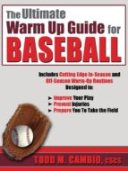 The Ultimate Warm Up Guide For Baseball (English Edition)