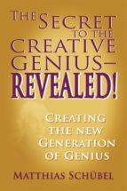THE SECRET TO THE CREATIVE GENIUS—REVEALED! (EBOOK)