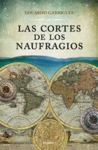 LAS CORTES DE LOS NAUFRAGIOS (EBOOK)