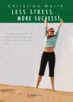 Less Stress More Success (English Edition)