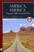 AMÉRICA, AMÉRICA. VIAJE POR CALIFORNIA Y EL FAR WEST (EBOOK)