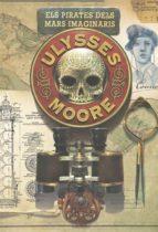 Ulysses Moore 15. Els pirates dels mars imaginaris
