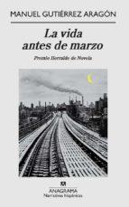 LA VIDA ANTES DE MARZO (EBOOK)