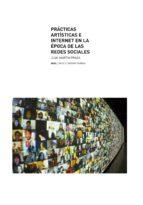 PRÁCTICAS ARTÍSTICAS E INTERNET EN LA ÉPOCA DE LAS REDES SOCIALES (EBOOK)
