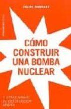 COMO CONSTRUIR UNA BOMBA NUCLEAR Y OTRAS ARMAS DE DESTRUCCION MAS IVA