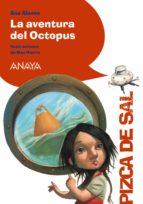 La Aventura Del Octopus (Literatura Infantil (6-11 Años) - Pizca De Sal)
