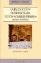 LA TRADUCCION CONDICIONADA DE LOS NOMBRES PROPIOS (INGLES-ESPAÑOL ): UN ANALISIS DESCRIPTIVO