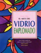 EL ARTE DEL VIDRIO EMPLOMADO: UNA TECNICA MODERNA PARA UN OFICIO TRADICIONAL