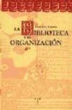 LA BIBLIOTECA Y SU ORGANIZACION