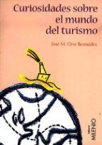 CURIOSIDADES SOBRE EL MUNDO DEL TURISMO