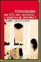 UNA ETICA PARA SECRETARIAS Y AYUDANTE DE DIRECCION (T. II): CASOS PRACTICOS