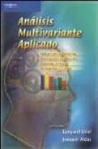 ANALISIS MULTIVARIANTE APLICADO: APLICACIONES AL MARKETIN, INVEST IGACION DE MERCADOS, ECONOMIA, DIRECCION DE EMPRESAS Y TURISMO