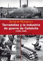 TARRADELLAS Y LA INDUSTRIA DE GUERRA DE CATALUÑA (1936-1939) (PDF) (EBOOK)