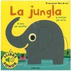 La jungla. El meu primer llibre de sons (Llibres de sons)