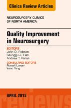 Quality Improvement In Neurosurgery, An Issue Of Neurosurgery Clinics Of North America, (The Clinics: Surgery)