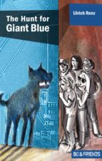 The Hunt for Giant Blue (Bo & Friends Book 2) (Bo & Friends. Smart detective novels for smart children) (English Edition)