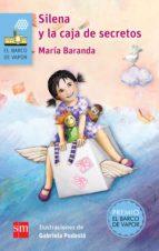 Silena y la caja de secretos (eBook-ePub) (El Barco De Vapor: Serie Azul / the Steamboat: Blue Series)