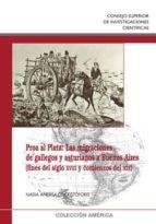 PROA AL PLATA: LAS MIGRACIONES DE GALLEGOS Y ASTURIANOS A BUENOS AIRES (FINES DEL SIGLO XVIII Y COMIENZOS DEL XIX) (EBOOK)
