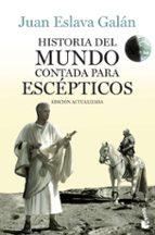 Historia Del Mundo Contada Para Escépticos (Divulgación)
