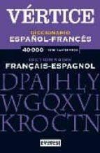 DICCIONARIO VERTICE FRANCES-ESPAÑOL= DICTIONAIRE ESPAGNOL-FRANÇAI S