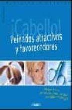 ¡CABELLO!: PEINADOS ATRACTIVOS Y FAVORECEDORES