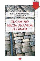 El camino hacia una vida lograda (eBook-ePub) (GP Actualidad)