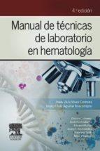 MANUAL DE TÉCNICAS DE LABORATORIO EN HEMATOLOGÍA + STUDENTCONSULT EN ESPAÑOL (EBOOK)