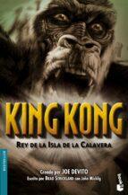 King Kong. Rey de la Isla de la Calavera (Bestseller Internacional)