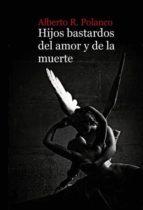 HIJOS BASTARDOS DEL AMOR Y DE LA MUERTE (EBOOK)