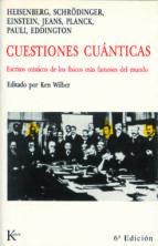 CUESTIONES CUANTICAS: ESCRITOS MISTICOS DE LOS FISICOS MAS FAMOSO S DEL MUNDO