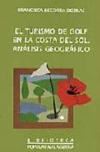 EL TURISMO DE GOLF EN LA COSTA DEL SOL: ANALISIS GEOGRAFICO