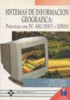 SISTEMAS DE INFORMACION GEOGRAFICA (INCLUYE 2 DISQUETES)